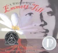 A Wreath for Emmett Till - Marilyn Nelson, Philippe Lardy