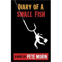 Diary of a Small Fish - Pete Morin