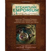 "Steampunk Emporium: Creating Fantastical Jewelry, Devices and Oddments from Assorted Cogs, Gears and Curios [Paperback] [2011] Jema Emilly Ladybird"" Hewitt - Jema Emilly Ladybird"" Hewitt"