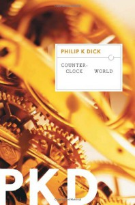 Counter-Clock World - Philip K. Dick