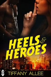 Heels and Heroes - Tiffany Allee