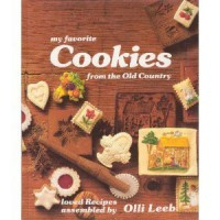 My Favorite Cookies from the Old Country: Loved Recipes Assembled by . - Olli Leeb