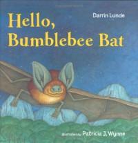 Hello, Bumblebee Bat - Darrin Lunde