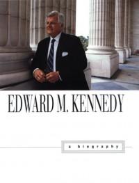 Edward M. Kennedy: A Biography - Adam Clymer
