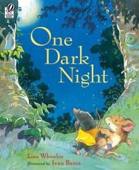 One Dark Night - Lisa Wheeler, Ivan Bates