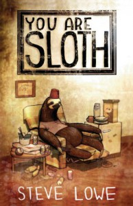 You Are Sloth! - Steve  Lowe
