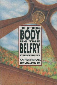 The Body in the Belfry - Katherine Hall Page