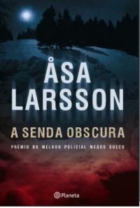 A Senda Obscura - Åsa Larsson