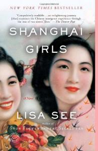 Shanghai Girls: A Novel - Lisa See