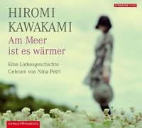 Am Meer ist es wärmer - Hiromi Kawakami, Nina Petri, Kikimo Nakayama-Ziegler