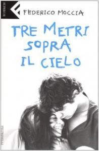 Tre metri sopra il cielo. (Italian Edition) - Federico Moccia