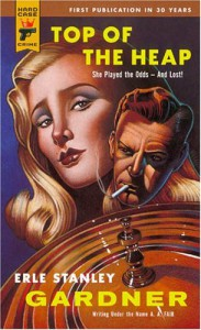 Top of The Heap - A.A. Fair, Erle Stanley Gardner