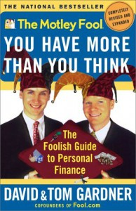 The Motley Fool You Have More Than You Think: The Foolish Guide to Personal Finance (Motley Fool Books) - David Gardner, Tom Gardner, Motley Fool Inc