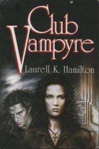 Club Vampyre (Anita Blake, Vampire Hunter #1-3) - Laurell K. Hamilton
