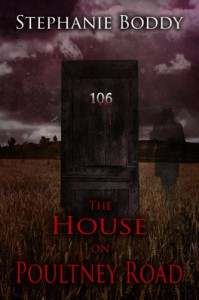 The House on Poultney Road : a true ghost story - Stephanie Boddy