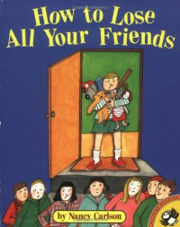 How to Lose All Your Friends (Picture Puffins) - Nancy Carlson
