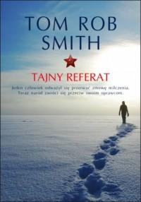 Tajny referat - Tom Rob Smith