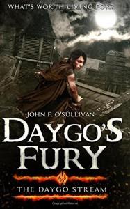 Daygo's Fury (The Daygo Stream) (Volume 1) - John F. O'Sullivan