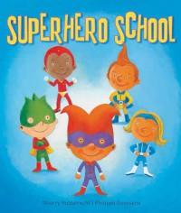Superhero School - Thierry Robberecht, Philippe Goossens
