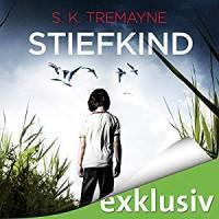Stiefkind - Audible GmbH, S.K. Tremayne, Hans Jürgen Stockerl, Vera Teltz