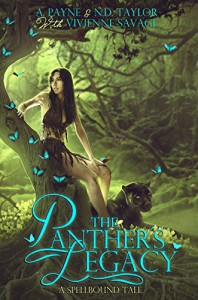 The Panther's Legacy: A Spellbound Tale - A. Payne, N.D. Taylor, Vivienne Savage
