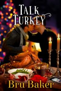 Talk Turkey - Bru Baker