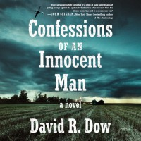 Confessions of an Innocent Man - David R. Dow
