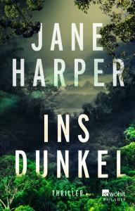 Ins Dunkel (Aaron Falk ermittelt, Band 2) - Jane Harper, Ulrike Wasel, Klaus Timmermann