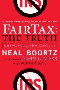 FairTax: The Truth: Answering the Critics - Neal Boortz, John Linder, Bob Woodall