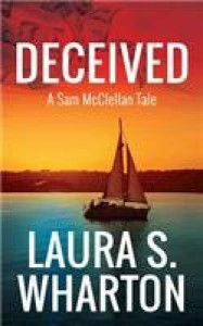 Deceived: A Sam McClellan Tale - Laura S Wharton