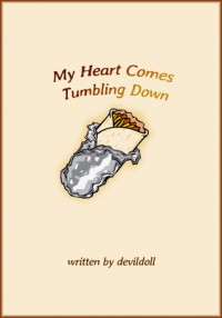 My Heart Comes Tumbling Down - DevilDoll