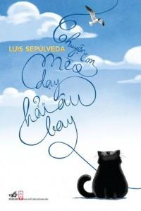 Chuyện con mèo dạy hải âu bay - Luis Sepúlveda, Phương Huyên, Bút Chì