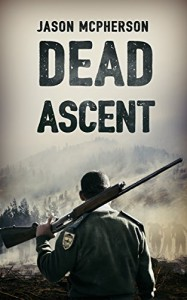 Dead Ascent (The Zombie Apocalypse Book 1) - Jason L. McPherson