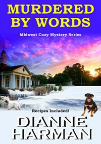 Murdered by Words: Midwest Cozy Mystery Series - Dianne Harman