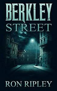 Berkley Street (Berkley Street Series Book 1) - Scare Street,  Ron; Ripley