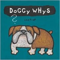 Doggy Whys? - Lila Prap