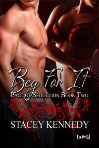 Beg For It - Stacey Kennedy