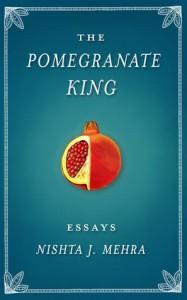 The Pomegranate King - Nishta J. Mehra