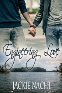 Engineering Love - Jackie Nacht