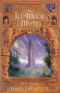 The Ill-Made Mute (The Bitterbynde) - Cecilia Dart-Thornton