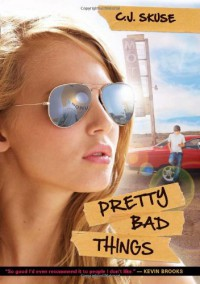 Pretty Bad Things - C.J. Skuse