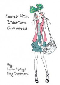 Uninvited (South Hills Sidekicks, #1) - Leah Spiegel,  Megan Summers