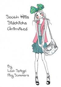 Uninvited (South Hills Sidekicks, #1) - Leah Spiegel,  Megan Summers