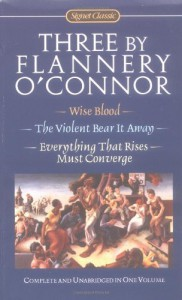 Three by Flannery O'Connor (Signet Classics) - Flannery O'Connor, Sally Fitzgerald
