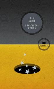 Lunatyczna kraina - Mia Couto