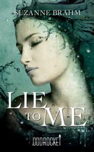 Lie to Me (an OddRocket title) - Suzanne Brahm