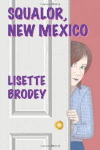 Squalor, New Mexico - Lisette Brodey