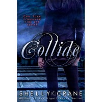 Collide (Collide, #1) - Shelly Crane
