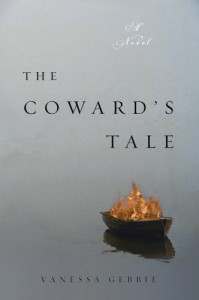 The Coward's Tale: A Novel - Vanessa Gebbie
