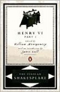 Henry VI, Part 1 - Stephen Orgel, A.R. Braunmuller, William Shakespeare